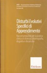 Disturbi Evolutivi Specifici di Apprendimento – Raccomandazioni per la pratica clinica di dislessia, disortografia, disgrafia e discalculia – CTSLI_LIB037D