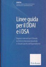 Linee guida per il DDAI e i DSA – Diagnosi e interventi per il Disturbo da Deficit di Attenzione/Iperattività e i Disturbi Specifici dell'Apprendimento – CTSLI_LIB038D