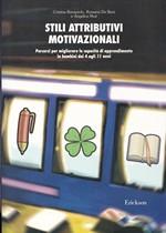 STILI ATTRIBUTIVI MOTIVAZIONALI – Percorsi per migliorare le capacità di apprendimento in bambini dai 4 agli 11 anni – CTSLI_LIB056D