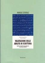VALUTAZIONE DELLE ABILITA' DI SCRITTURA – Analisi dei livelli di apprendimento e dei disturbi specifici – Manuale generale – CTSLI_LIB057D