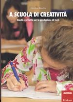 A SCUOLA DI CREATIVITA' – Giochi e attività per la produzione di testi – CTSLI_LIB060D